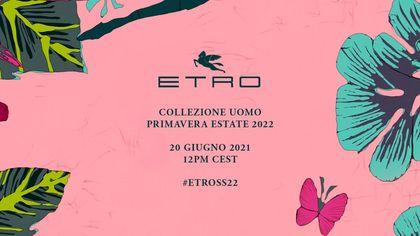 Etro: la collezione uomo 2022 in live streaming