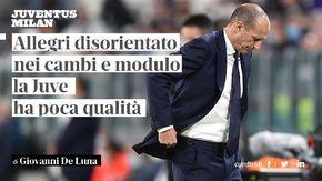 """De Luna: """"Allegri disorientato nei cambi e nel modulo, la Juve ha poca qualità"""""""