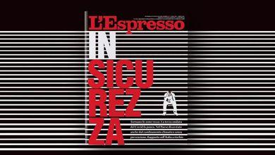 InSicurezza: L'Espresso in edicola e online da domenica 7 marzo