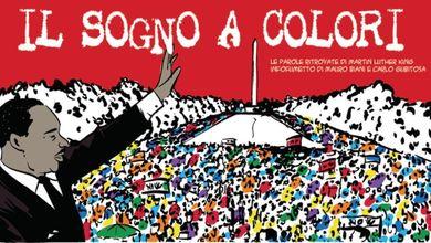 Il sogno a colori: cosa ci diceMartin Luther King a 50 anni dalla morte