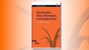 """Quando la dimensione materiale """"assolutizzata"""" genera sofferenza. Maurizio Pallante in """"Spiritualità, dono del tempo, contemplazione"""" propone l'antidoto a una società in cui il denaro sembra il fine della vita"""