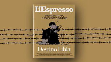 Destino Libia: L'Espresso in edicola e online da domenica 11 aprile