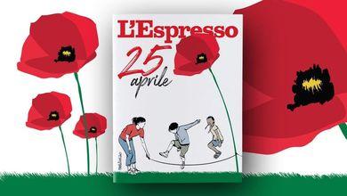 25 aprile: L'Espresso in edicola e online da domenica