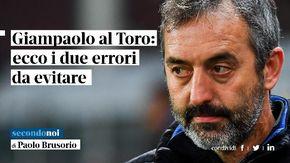 Marco Giampaolo è il nuovo allenatore del Toro: ecco i due errori da evitare