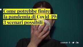 Come potrebbe finire la pandemia di Covid-19: tre scenari possibili