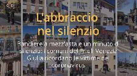 L'abbraccio nel silenzio: il Friuli si ferma e ricorda le vittime del coronavirus
