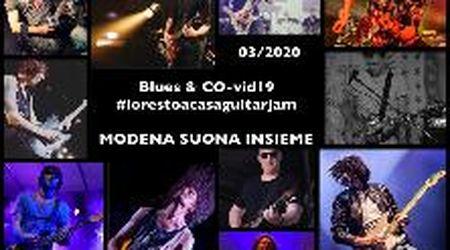Modena, #IoRestoACasaGuitarJam - BLUES&COvid19 - Modena